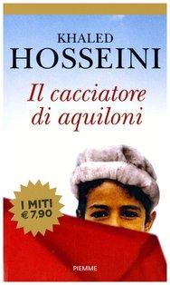 Il cacciatore di aquiloni - Khaled Hosseini | Libro | Itacalibri