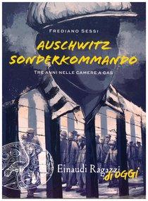 Auschwitz Sonderkommando: Tre anni nelle camere a gas. Frediano Sessi | Libro | Itacalibri