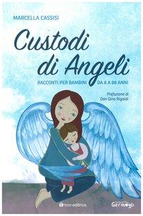 Custodi di angeli: Racconti per bambini da 8 a 88 anni. Marcella Cassisi   Libro   Itacalibri