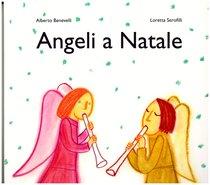 Angeli a Natale - Loretta Serofilli, Alberto Benevelli | Libro | Itacalibri