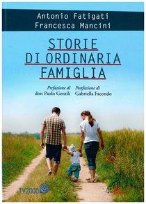 Storie di ordinaria famiglia - Antonio Fatigati, Francesca Mancini | Libro | Itacalibri