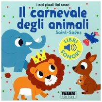 Il carnevale degli animali - Marion Billet | Libro | Itacalibri