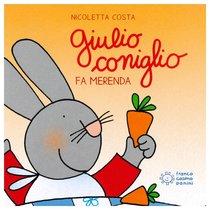 Giulio coniglio fa merenda - Nicoletta Costa | Libro | Itacalibri