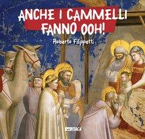 Anche i cammelli fanno ooh! - Roberto Filippetti | Libro | Itacalibri