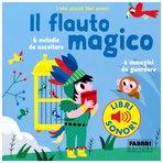 Il flauto magico: I miei piccoli libri sonori. Paule Du Bouchet | Libro | Itacalibri