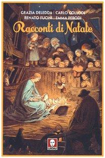 Racconti di Natale - Grazia Deledda, Emma Perodi, Renato Fucini, Carlo Collodi | Libro | Itacalibri