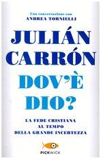 Dov'è Dio?: La fede cristiana al tempo della grande incertezza. Andrea Tornielli, Julián Carrón | Libro | Itacalibri
