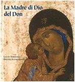 La Madre di Dio del Don: Storia di un capolavoro. Dmitrij Suchoverkov, Levon Nersesjan | Libro | Itacalibri