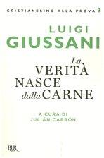 La verità nasce dalla carne: 1988-1990. Luigi Giussani | Libro | Itacalibri