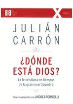 Dónde está Dios?: La fe cristiana en tiempos de la gran incertidumbre. Julián Carrón, Andrea Tornielli   Libro   Itacalibri