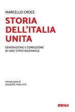 Storia dell'Italia unita: Generazione e corruzione di uno stato nazionale. Marcello Croce | Libro | Itacalibri
