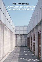 La galera ha i confini dei vostri cervelli - Pietro Buffa | Libro | Itacalibri