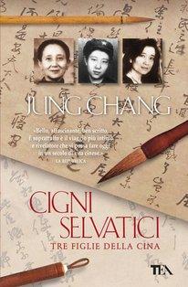 Cigni selvatici: Tre figlie della Cina. Jung Chang | Libro | Itacalibri