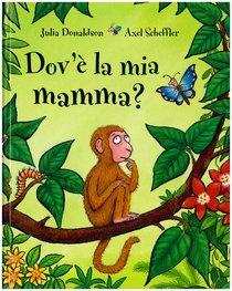 Dov'è la mia mamma? - Julia Donaldson, Axel Scheffler | Libro | Itacalibri