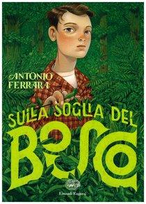 Sulla soglia del bosco - Antonio Ferrara | Libro | Itacalibri