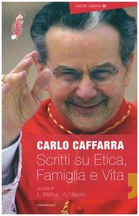 Scritti su Etica, Famiglia e Vita: (2009-2017). Carlo Caffarra | Libro | Itacalibri