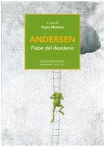 Andersen. Fiabe del desiderio - Paolo Molinari | Libro | Itacalibri