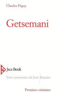 Getsemani - Charles Péguy | Libro | Itacalibri