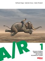 A/R 1: Percorsi di lettura rilettura scrittura per la scuola secondaria di I grado. Raffaela Paggi, Adele Mirabelli, Gabriele Grava | Libro | Itacalibri