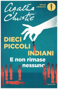 Dieci piccoli indiani: E non rimase nessuno. Agatha Christie | Libro | Itacalibri