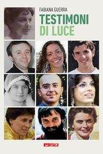 Testimoni di luce - Fabiana Guerra | Libro | Itacalibri