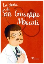 La storia di San Giuseppe Moscati - Antonella Pandini | Libro | Itacalibri