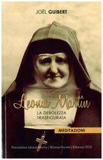 Leonia Martin: La debolezza trasfigurata - Meditazioni. Joel Guibert | Libro | Itacalibri