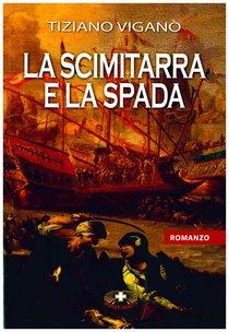 La scimitarra e la spada - Tiziano Viganò | Libro | Itacalibri