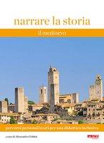 Narrare la storia. Vol. 1. Percorsi personalizzati per una didattiva inclusiva: Il Medioevo. AA.VV. | Libro | Itacalibri