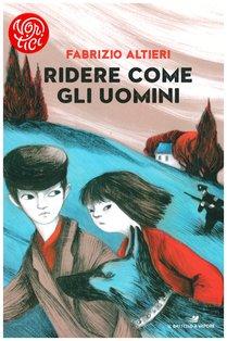 Ridere come gli uomini - Fabrizio Altieri | Libro | Itacalibri