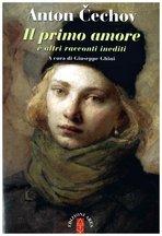 Il primo amore e altri racconti inediti - Anton Cechov | Libro | Itacalibri