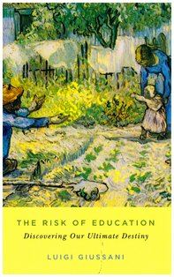 The risk of education: Discovering our ultimate destiny. Luigi Giussani | Libro | Itacalibri