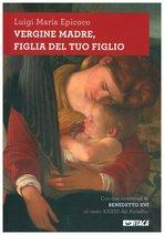 Vergine madre, figlia del tuo figlio - Luigi Maria Epicoco | Libro | Itacalibri
