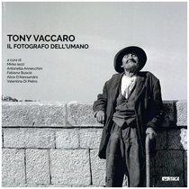 Tony Vaccaro. Il fotografo dell'umano - AA.VV. | Libro | Itacalibri