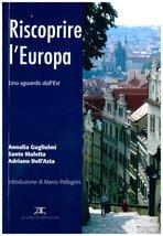 Riscoprire l'Europa: Uno sguardo dall'Est. Sante Maletta, Adriano Dell'Asta, Annalia Guglielmi | Libro | Itacalibri