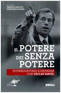 Il potere dei senza potere. Interrogatorio a distanza con Václav Havel - AA.VV. | Libro | Itacalibri