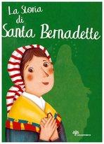 La storia di Santa Bernadette - Antonella Pandini | Libro | Itacalibri