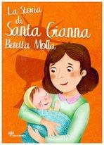 La storia di Santa Gianna Beretta Molla - Antonella Pandini | Libro | Itacalibri
