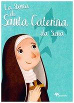 La storia di Santa Caterina da Siena - Antonella Pandini | Libro | Itacalibri