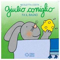 Giulio coniglio fa il bagno - Nicoletta Costa | Libro | Itacalibri