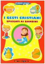 I gesti cristiani spiegati ai bambini - Serena Gigante | Libro | Itacalibri