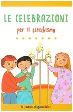 Le celebrazioni per il catechismo - Serena Gigante | Libro | Itacalibri