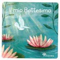 Il mio Battesimo - Serena Gigante | Libro | Itacalibri