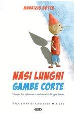 Nasi lunghi gambe corte: Viaggio tra pulsioni e sentimenti di ogni tempo. Maurizio Botta | Libro | Itacalibri