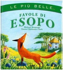 Le più belle... favole di Esopo - Michael Morpurgo | Libro | Itacalibri