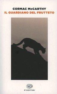 Il guardiano del frutteto - Cormac McCarthy | Libro | Itacalibri