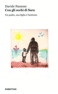 Con gli occhi di Sara: Un padre, una figlia e l'autismo. Davide Faraone | Libro | Itacalibri