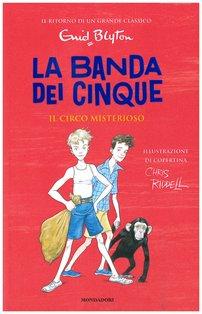 Il circo misterioso. La banda dei cinque. Vol. 5 - Enid Blyton   Libro   Itacalibri