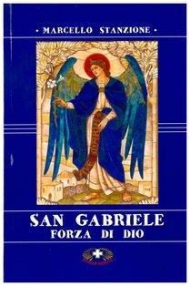 San Gabriele. Forza di Dio - Marcello Stanzione | Libro | Itacalibri