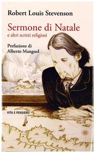 Sermone di Natale e altri scritti religiosi - Robert Louis Stevenson | Libro | Itacalibri